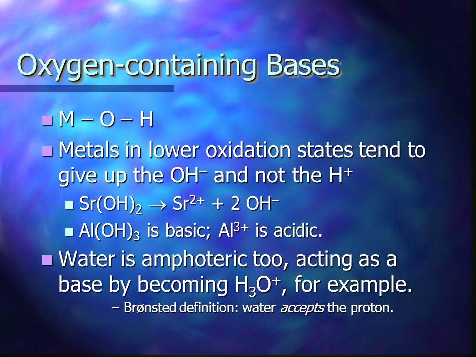 OxoacidsOxoacids German: O 2 = sauerstoff or the stuff that makes sour oxoacids, –X–O–H German: O 2 = sauerstoff or the stuff that makes sour oxoacids
