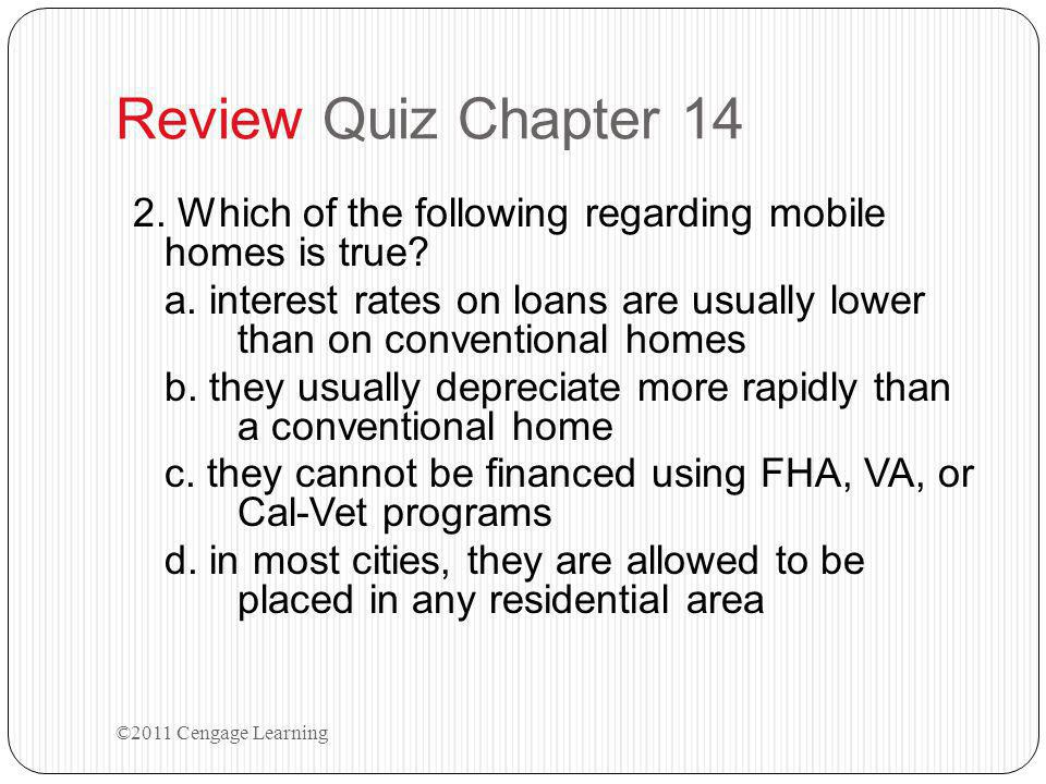 Review Quiz Chapter 14 2. Which of the following regarding mobile homes is true.