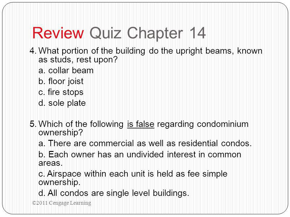 Review Quiz Chapter 14 4.What portion of the building do the upright beams, known as studs, rest upon.