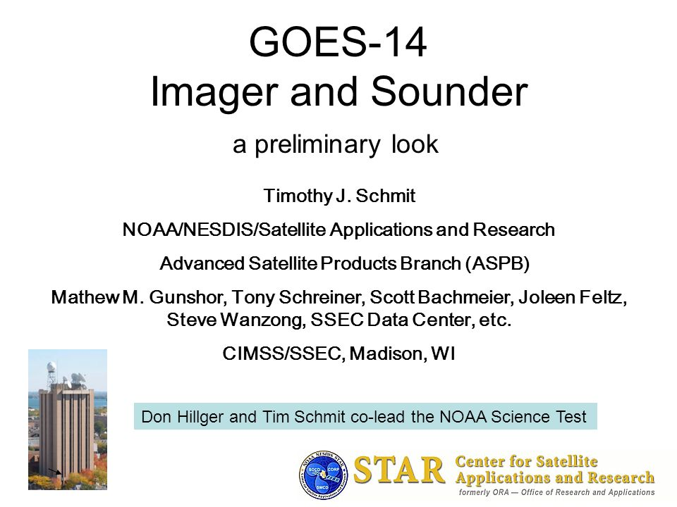 1 GOES-14 Imager and Sounder a preliminary look Timothy J.