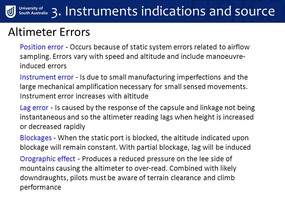 Altimeter Errors Position error - Occurs because of static system errors related to airflow sampling.