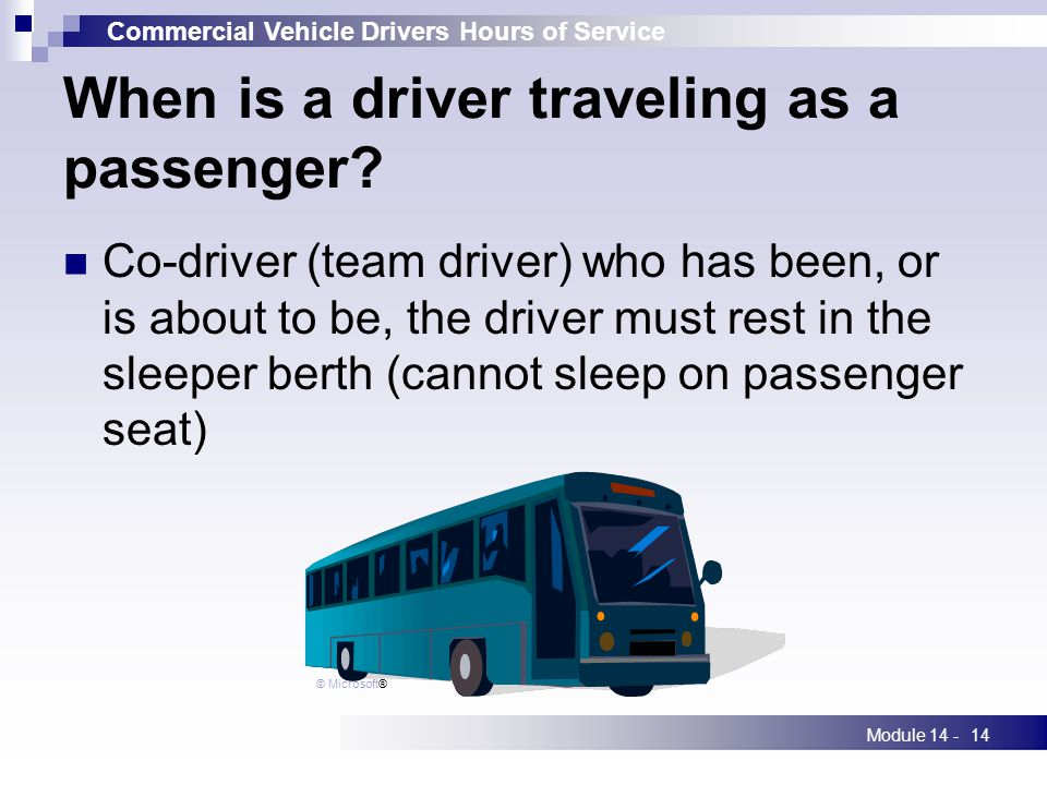 Commercial Vehicle Drivers Hours of Service Module 14 -14 When is a driver traveling as a passenger.
