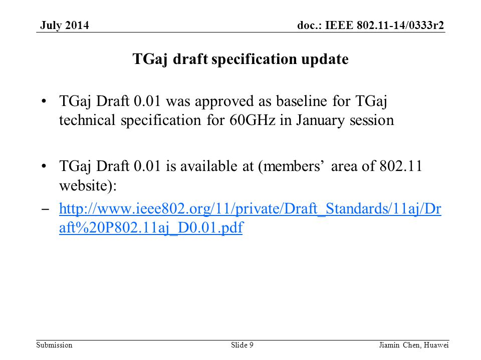 doc.: IEEE 802.11-14/0333r2 Submission July 2014 TGaj draft specification update TGaj Draft 0.01 was approved as baseline for TGaj technical specifica