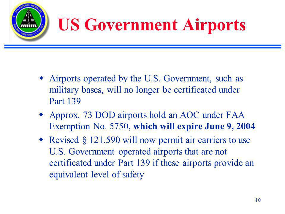 10 US Government Airports  Airports operated by the U.S.