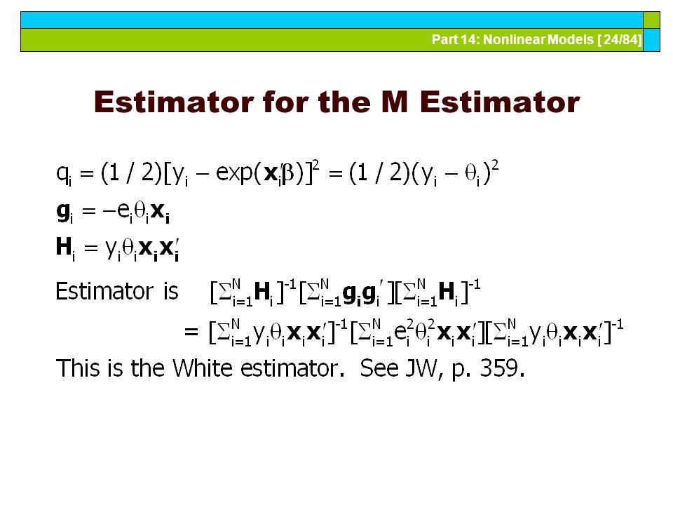 Part 14: Nonlinear Models [ 24/84] Estimator for the M Estimator