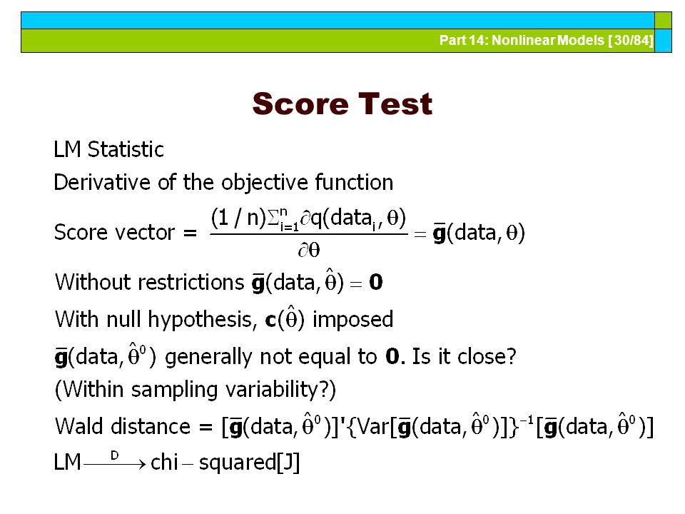 Part 14: Nonlinear Models [ 30/84] Score Test
