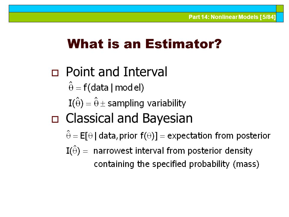 Part 14: Nonlinear Models [ 5/84] What is an Estimator.