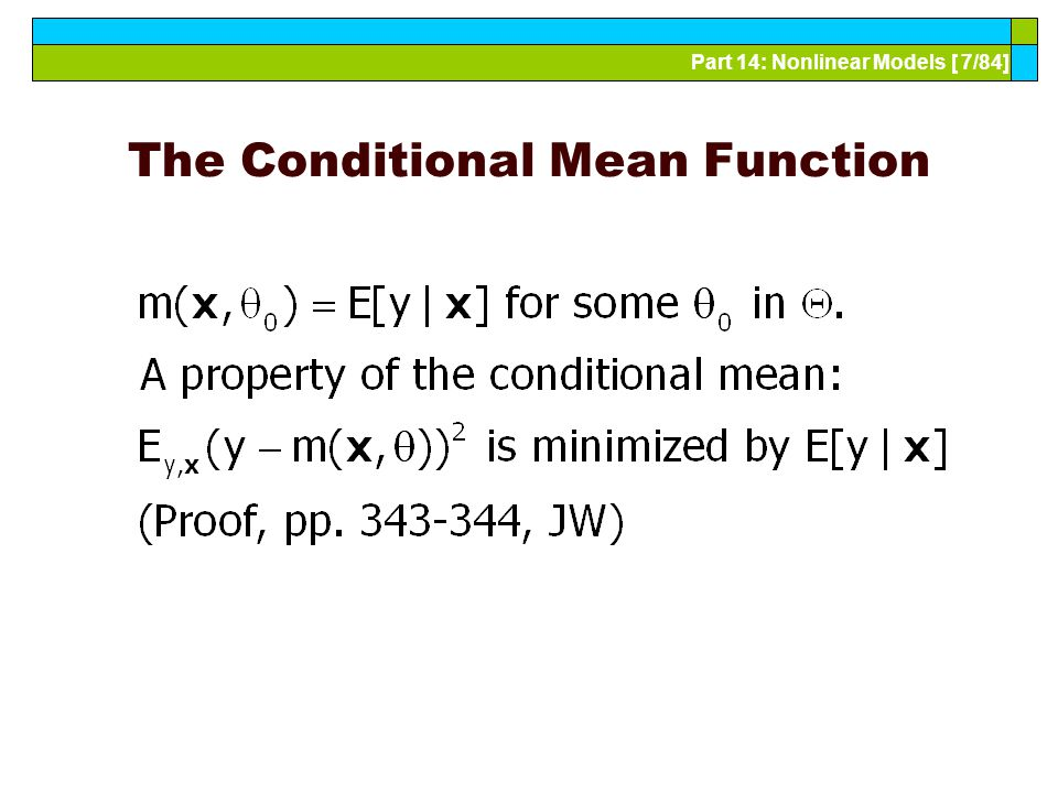 Part 14: Nonlinear Models [ 7/84] The Conditional Mean Function