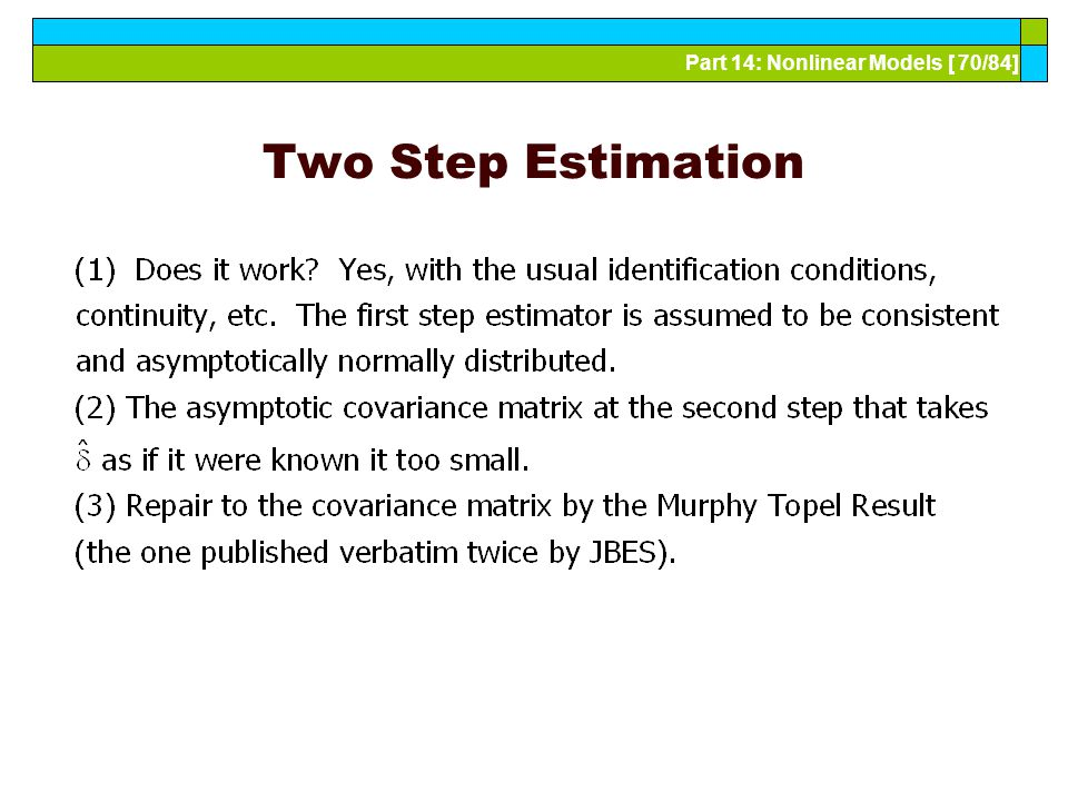 Part 14: Nonlinear Models [ 70/84] Two Step Estimation
