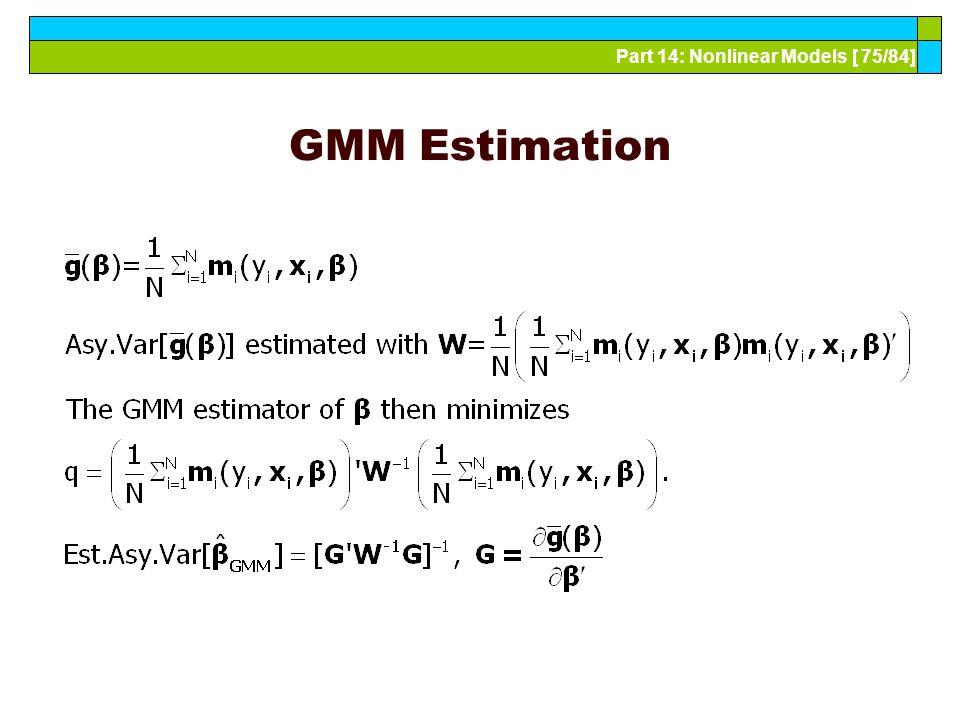 Part 14: Nonlinear Models [ 75/84] GMM Estimation