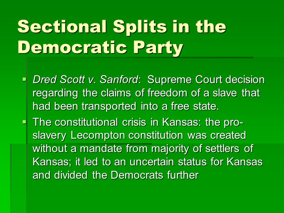 Sectional Splits in the Democratic Party  Dred Scott v.