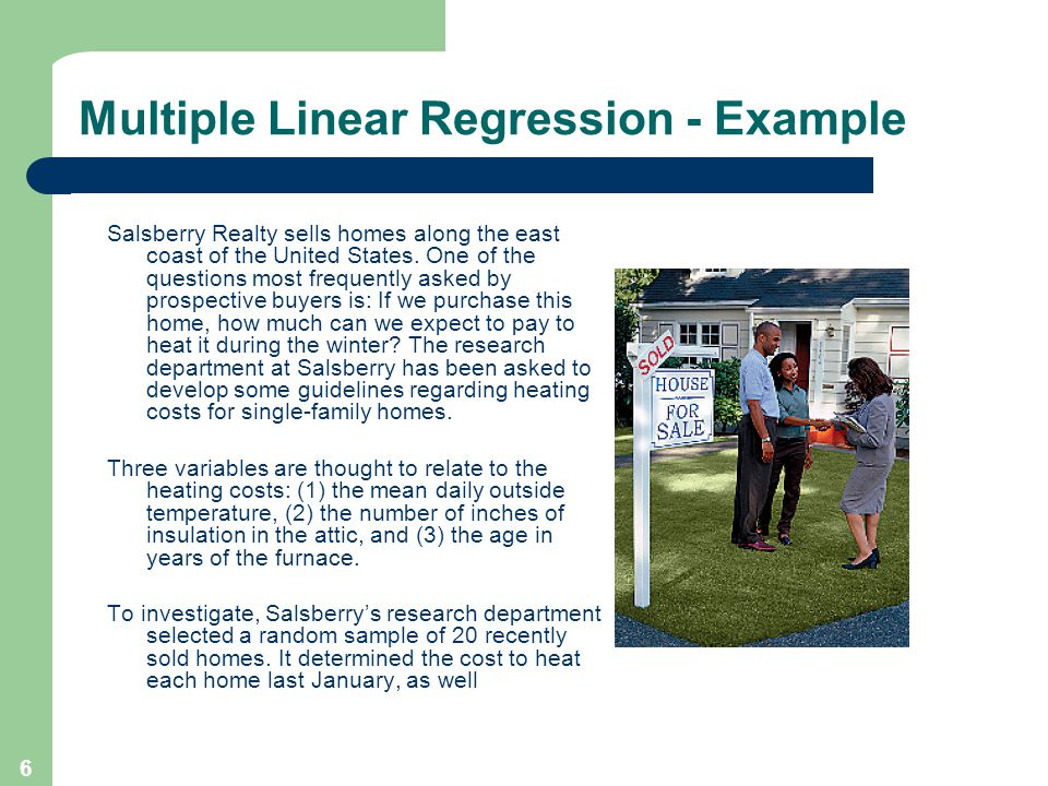 6 Salsberry Realty sells homes along the east coast of the United States. One of the questions most frequently asked by prospective buyers is: If we p