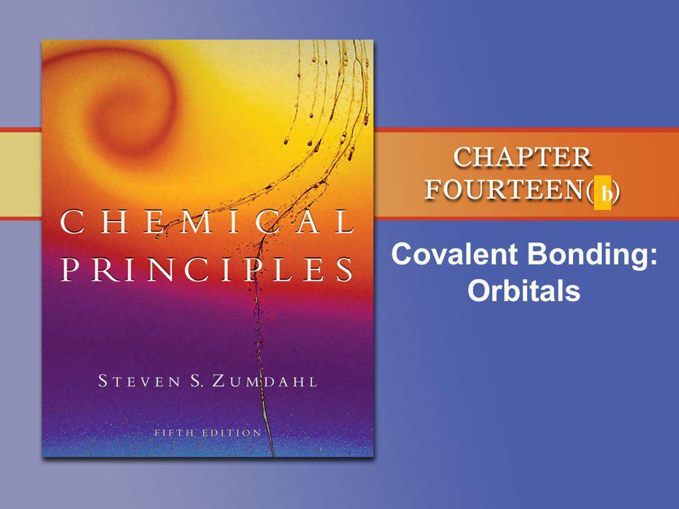 Covalent Bonding: Orbitals b