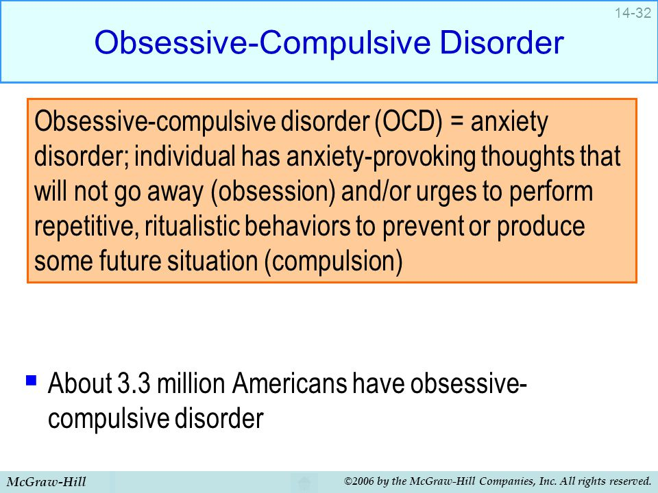 McGraw-Hill ©2006 by the McGraw-Hill Companies, Inc. All rights reserved. 14-32 Obsessive-Compulsive Disorder  About 3.3 million Americans have obses