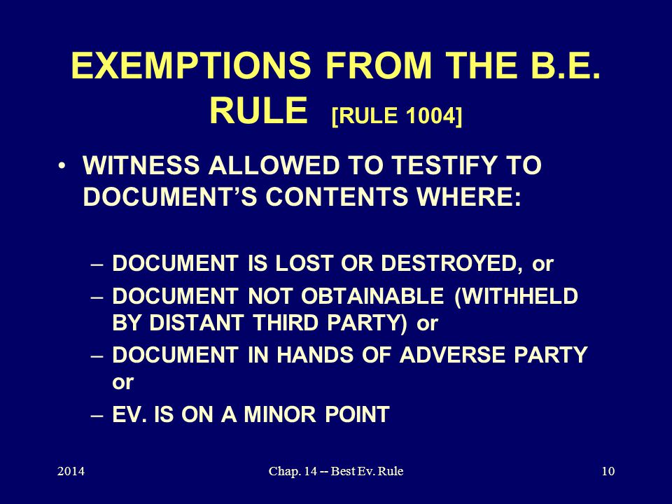 2014Chap. 14 -- Best Ev. Rule10 EXEMPTIONS FROM THE B.E.