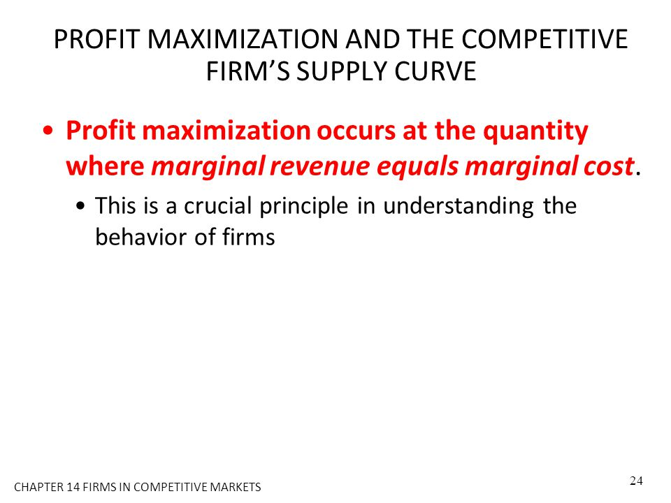 PROFIT MAXIMIZATION AND THE COMPETITIVE FIRM'S SUPPLY CURVE Profit maximization occurs at the quantity where marginal revenue equals marginal cost. Th