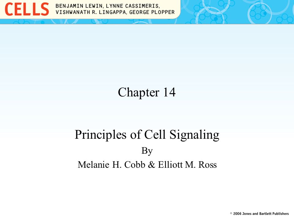 Chapter 14 Principles of Cell Signaling By Melanie H. Cobb & Elliott M. Ross