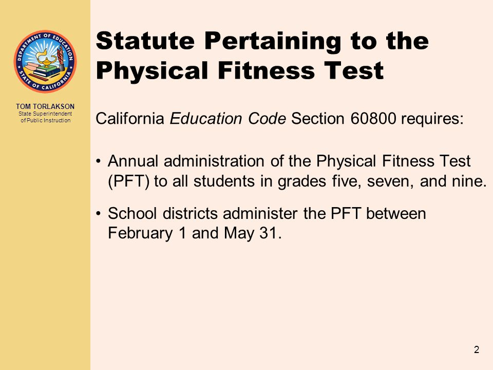 TOM TORLAKSON State Superintendent of Public Instruction 3 The FITNESSGRAM 1 Assessment Developed by The Cooper Institute (Dallas, Texas).