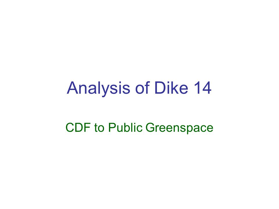 Analysis of Dike 14 CDF to Public Greenspace