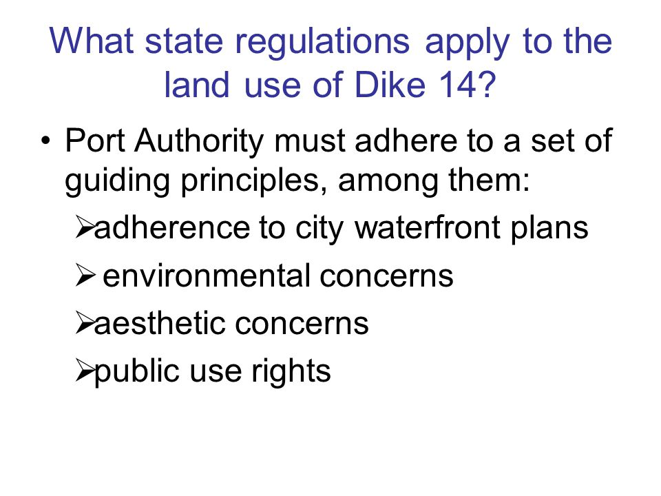 What state regulations apply to the land use of Dike 14.
