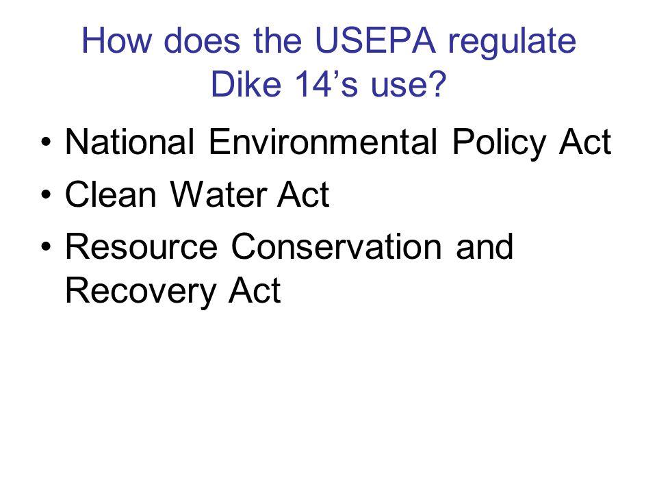 How does the USEPA regulate Dike 14's use.