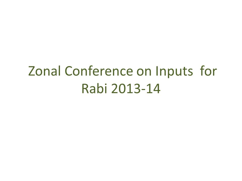 Zonal Conference on Inputs for Rabi 2013-14