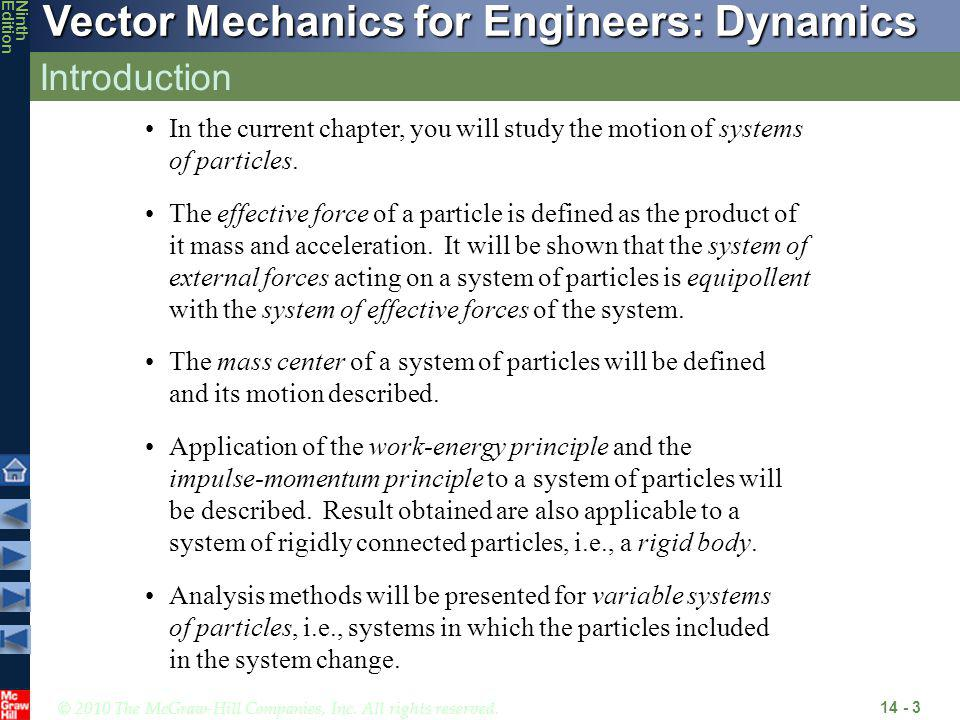 © 2010 The McGraw-Hill Companies, Inc. All rights reserved. Vector Mechanics for Engineers: Dynamics NinthEdition Introduction 14 - 3 In the current c