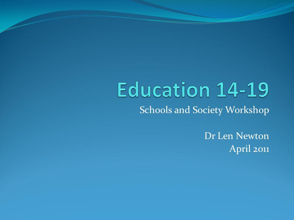 Schools and Society Workshop Dr Len Newton April 2011