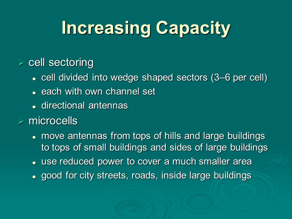 Increasing Capacity  cell sectoring cell divided into wedge shaped sectors (3–6 per cell) cell divided into wedge shaped sectors (3–6 per cell) each