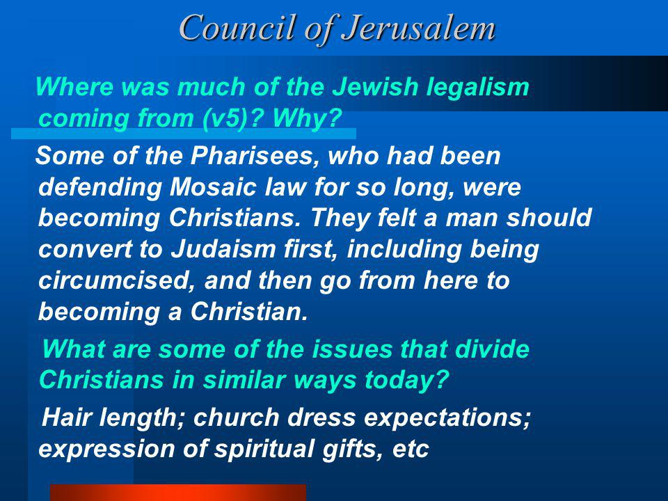 Council of Jerusalem Where was much of the Jewish legalism coming from (v5).