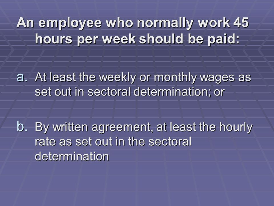 An employee who normally work 45 hours per week should be paid: a.