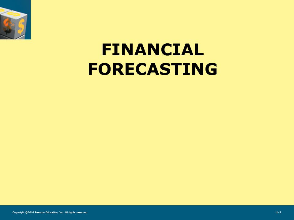 Copyright ©2014 Pearson Education, Inc. All rights reserved.14-2 FINANCIAL FORECASTING