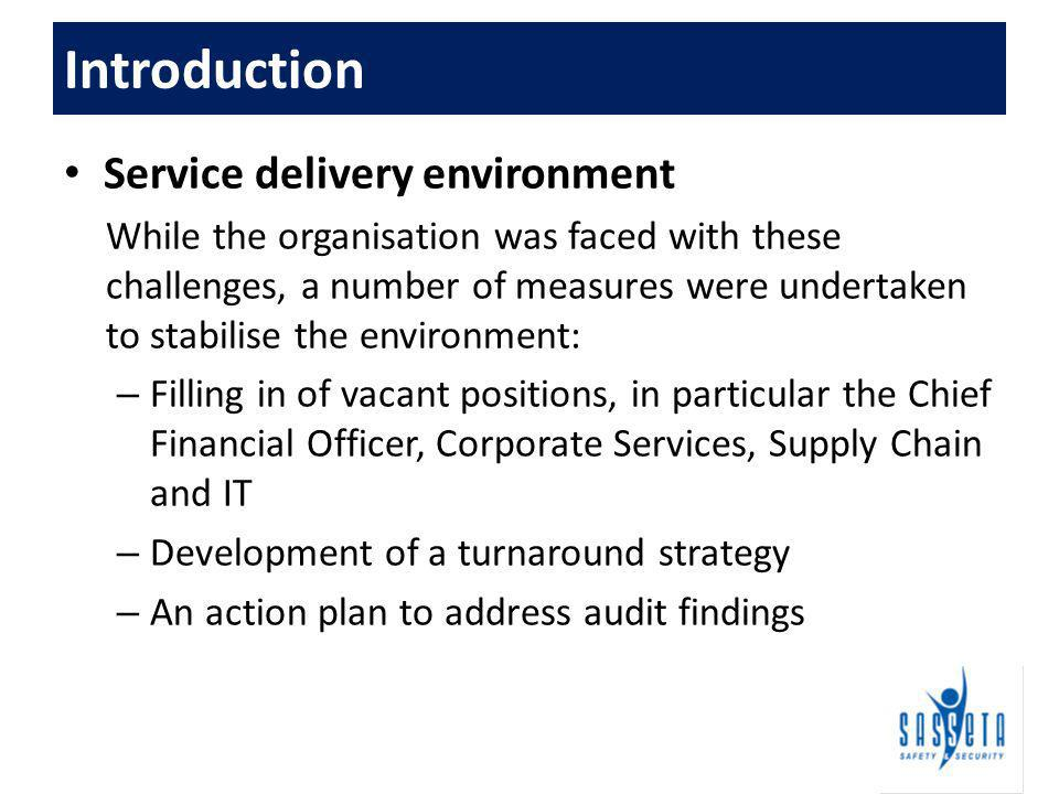 Service delivery environment (continued) – Appointment of an Internal Audit – Development and implementation of the catch-up plan to improve on SLA targets Introduction