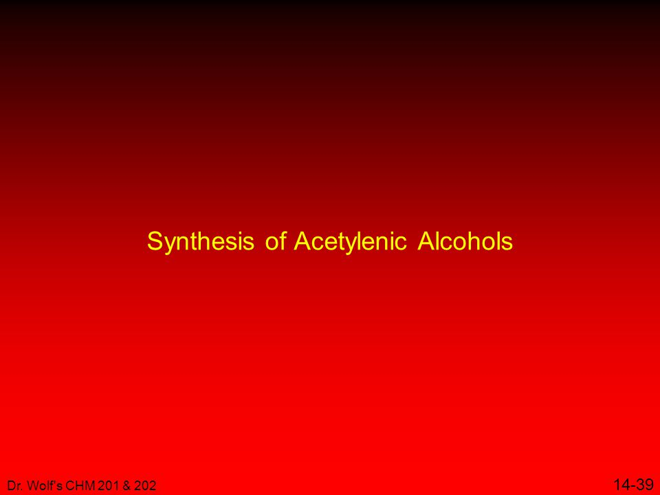 Dr. Wolf s CHM 201 & 202 14-39 Synthesis of Acetylenic Alcohols