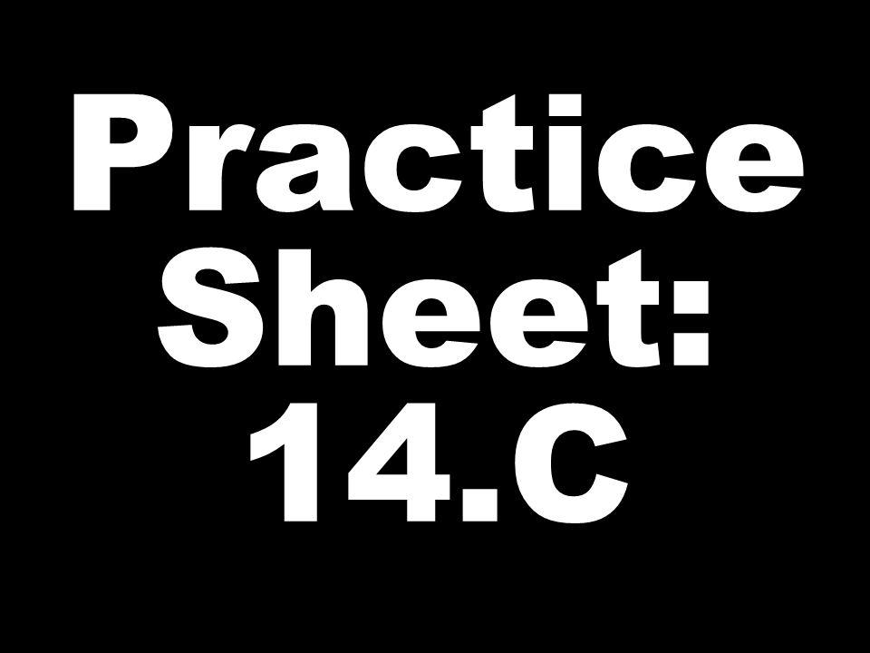 Practice Sheet: 14.C
