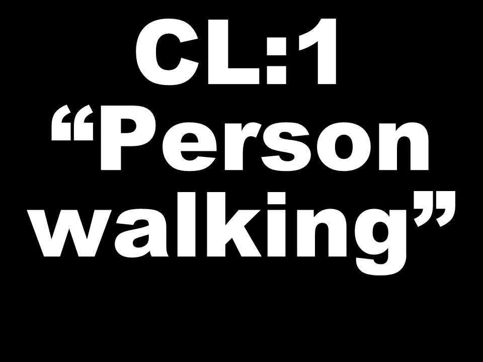 "CL:1 ""Person walking"""