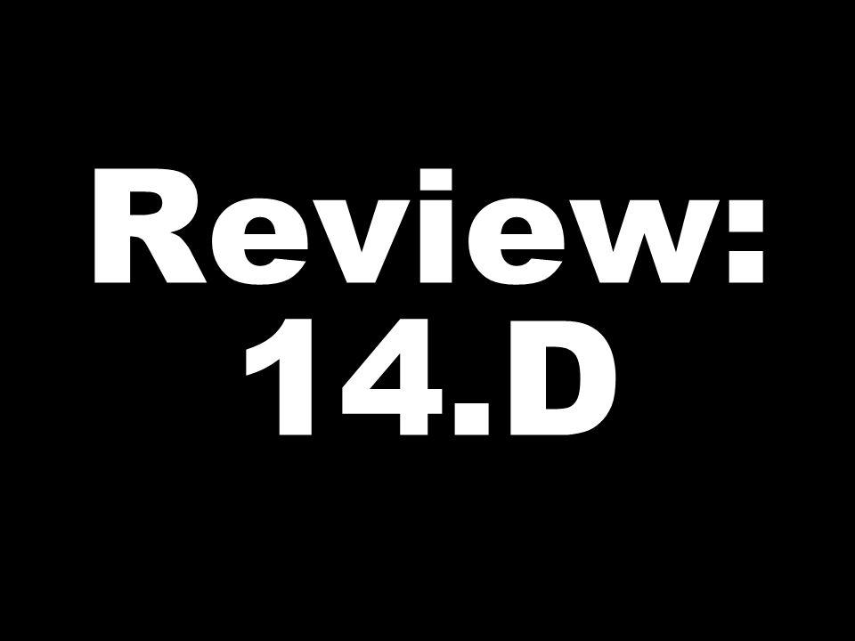 Review: 14.D