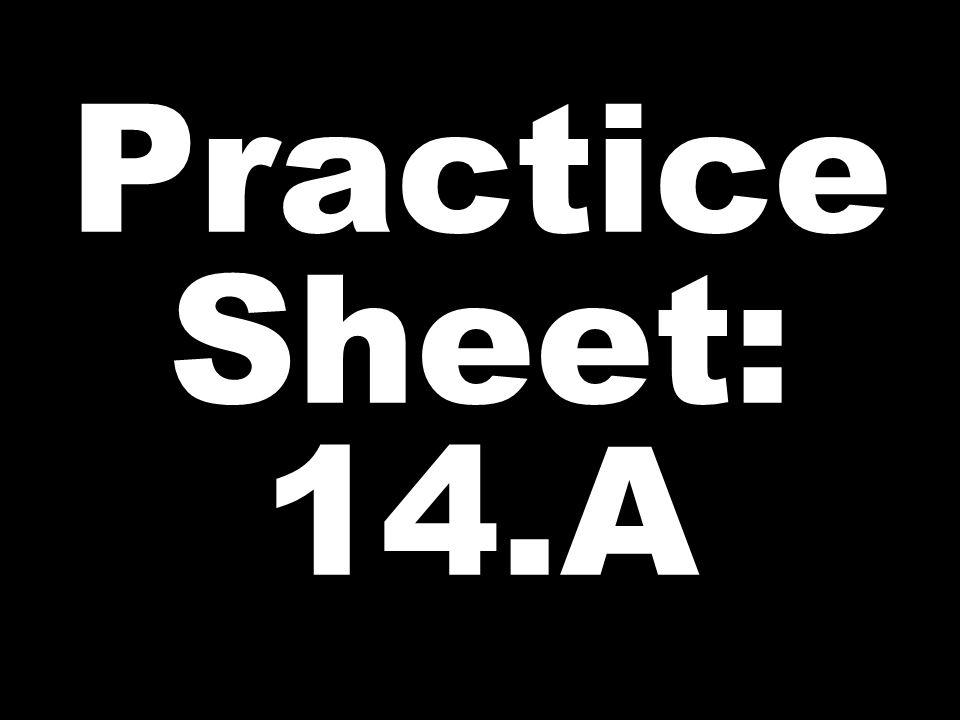 Practice Sheet: 14.A