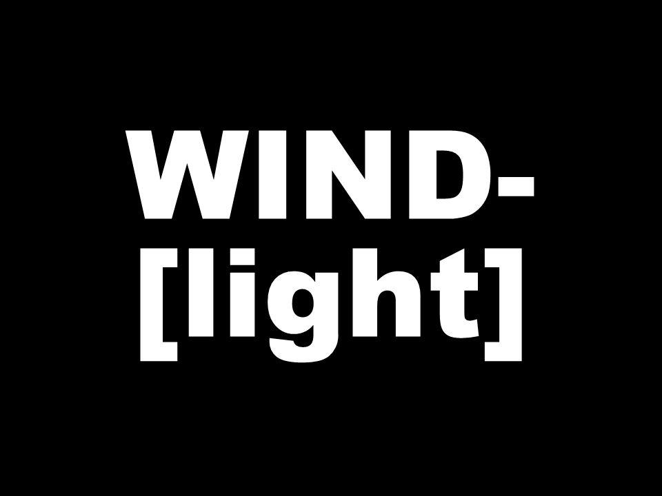 WIND- [light]