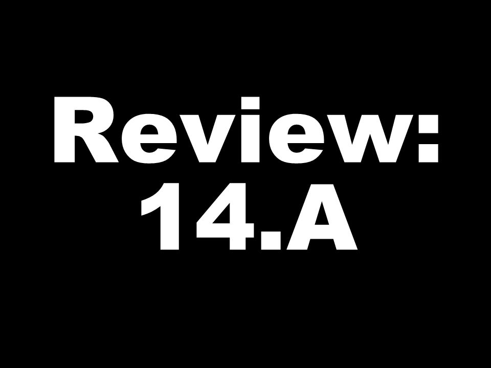 Review: 14.A