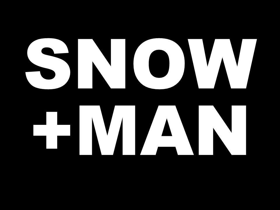 SNOW +MAN