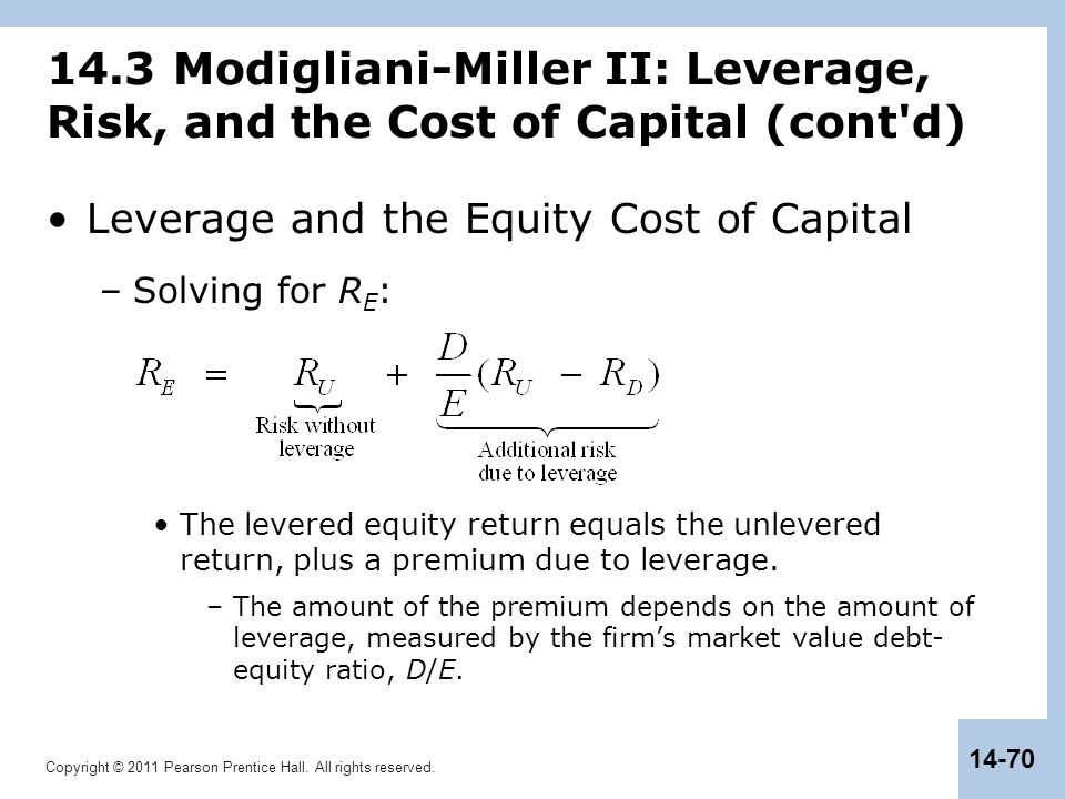 Copyright © 2011 Pearson Prentice Hall. All rights reserved. 14-70 14.3 Modigliani-Miller II: Leverage, Risk, and the Cost of Capital (cont'd) Leverag