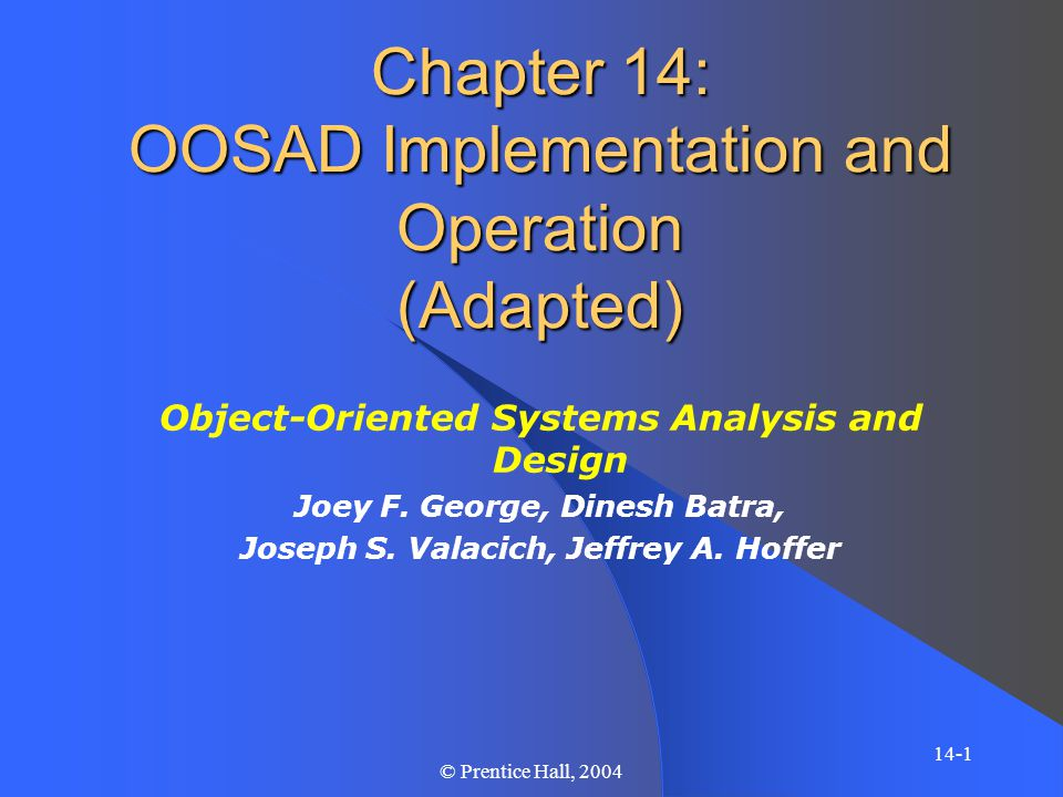 Chapter 14 14-2 © Prentice Hall, 2004 Outline System Implementation Concept Coding, Testing, Converting, Training Steps Installation strategies