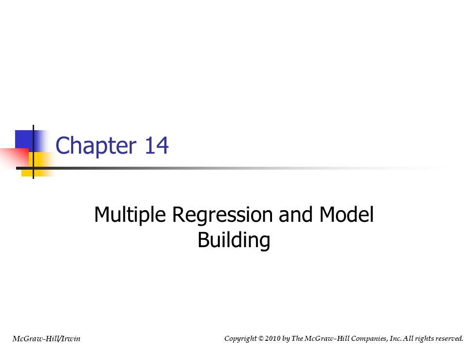 Copyright © 2010 by The McGraw-Hill Companies, Inc. All rights reserved. McGraw-Hill/Irwin Multiple Regression and Model Building Chapter 14