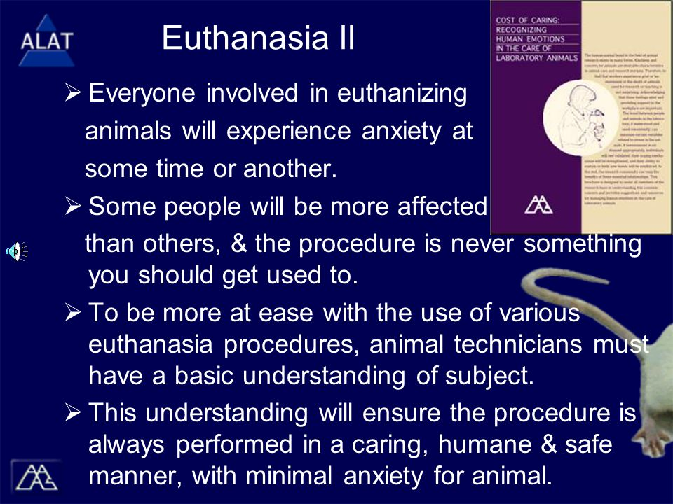 Euthanasia II  Everyone involved in euthanizing animals will experience anxiety at some time or another.  Some people will be more affected than oth