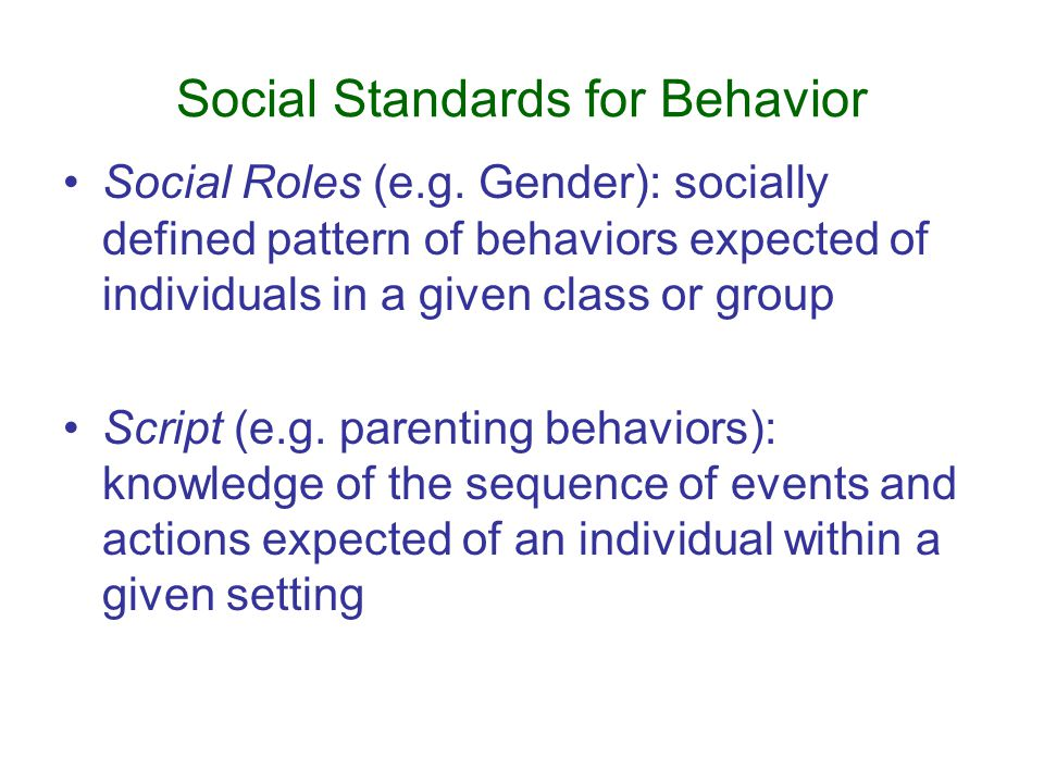 Social Standards for Behavior Social Roles (e.g.