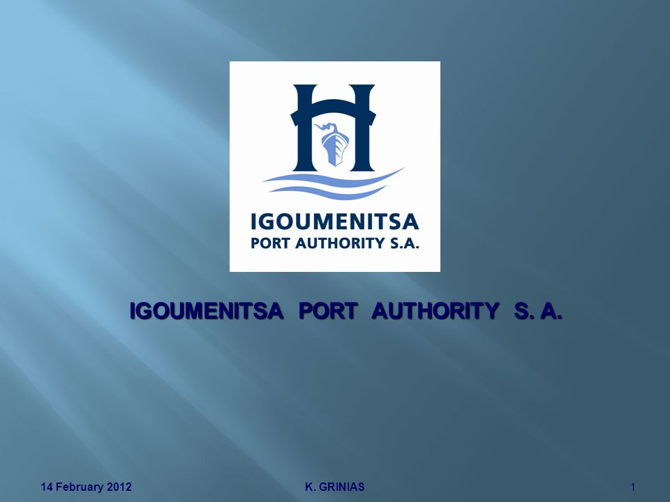 IGOUMENITSA PORT AUTHORITY S. A. K. GRINIAS14 February 20121