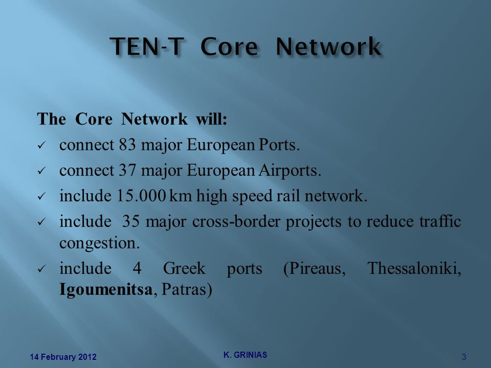 The Core Network will: connect 83 major European Ports.