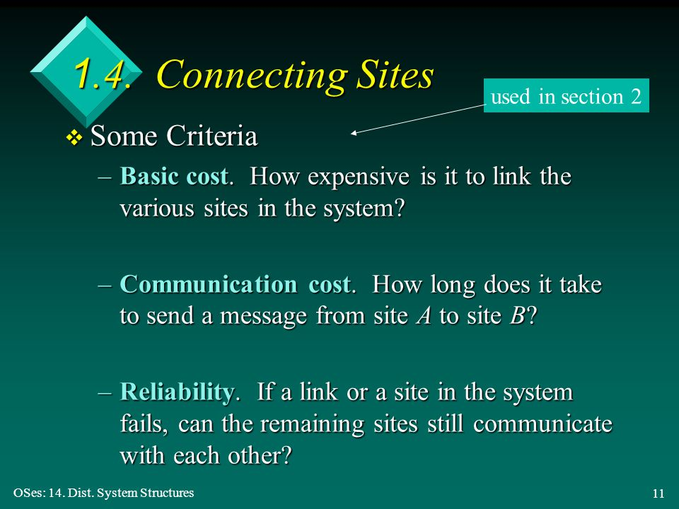 OSes: 14. Dist. System Structures 11 v Some Criteria –Basic cost.