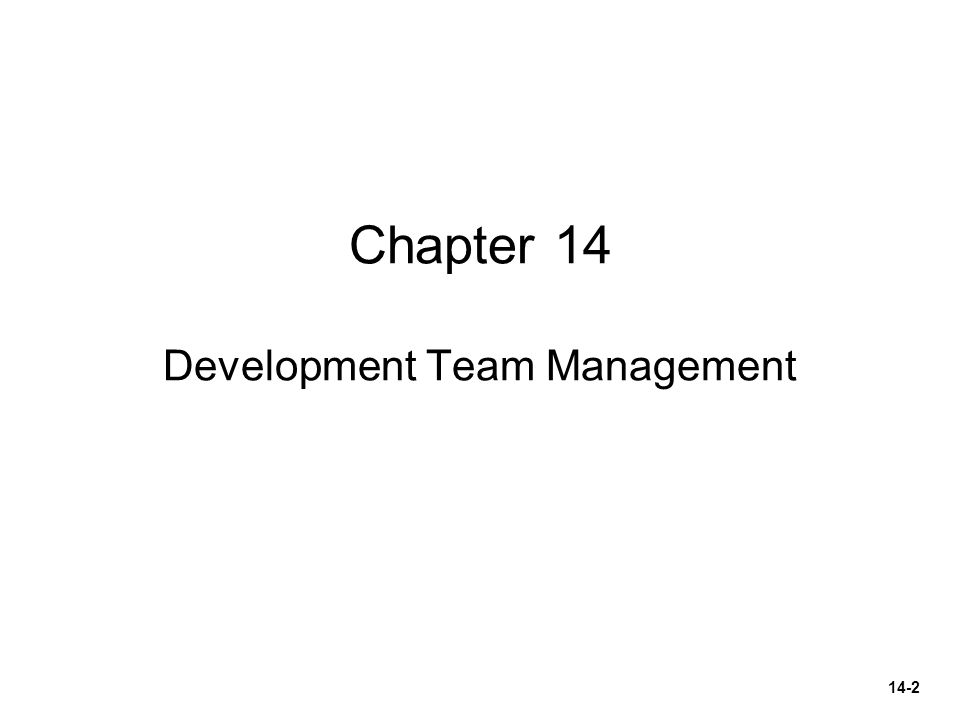 Chapter 14 Development Team Management 14-2